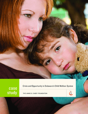 Crisis and Opportunity in Delaware's Child Welfare System