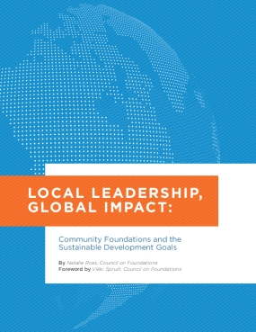 Local Leadership, Global Impact: Community Foundations and the Sustainable Development Goals