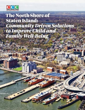 The North Shore of Staten Island: Community Driven Solutions to Improve Child and Family Well-Being