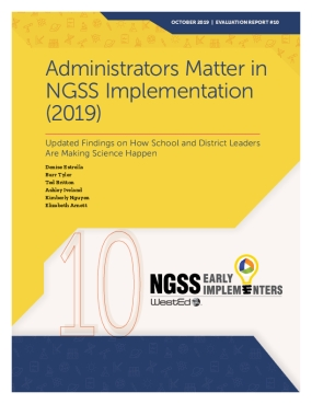 Administrators Matter in NGSS Implementation (2019): Updated Findings on How School and District Leaders Are Making Science Happen