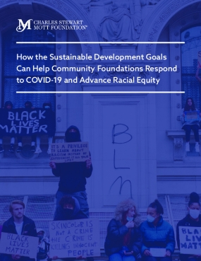 How the Sustainable Development Goals Can Help Community Foundations Respond to COVID-19 and Advance Racial Equity